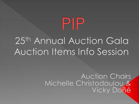  Purpose of the meeting  Auction Gala  Item Requirements  Tips for finding items  Bonus Points System.