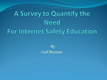 By Gail Brenner. The main purpose in this survey is to find out how students use networking sites.