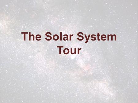 The Solar System Tour. In our solar system there are eight planets, 1 star, 10 dwarf planets, comets, asteroids, meteors, moons and other space debris.