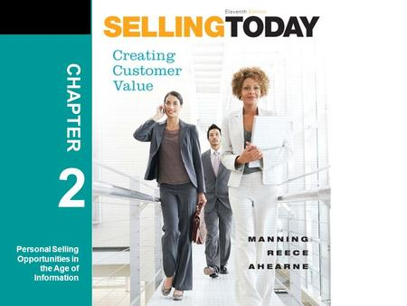 CHAPTER 2 Personal Selling Opportunities in the Age of Information.