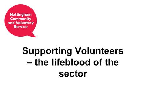 Supporting Volunteers – the lifeblood of the sector.