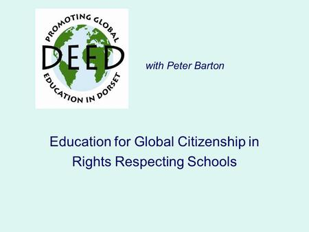 Education for Global Citizenship in Rights Respecting Schools with Peter Barton.