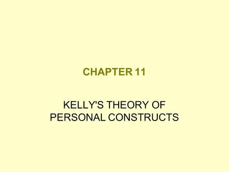 KELLY'S THEORY OF PERSONAL CONSTRUCTS