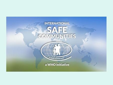 International Safe Community Certifying Centre -a NGO.