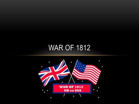 WAR OF 1812. https://www.youtube.com/watch?v=1nRIQVNUI4I Napoleonic Wars: Why does this help the United States? Continental System (1810-1811), and Two.