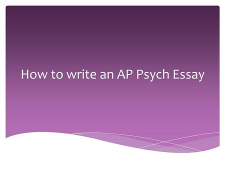 many essays ap psych test