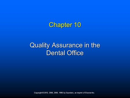 Quality Assurance in the Dental Office