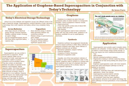 The Application of Graphene-Based Supercapacitors in Conjunction with Today's Technology By Jenna Cario Today's Electrical Storage Technology Lithium ion.