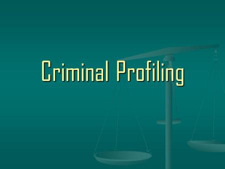 Criminal Profiling. Psychological Profiling Involves investigating the offender's BehaviorMotivesBackground As a guide for what direction the Investigation.