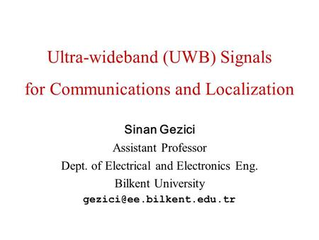 Ultra-wideband (UWB) Signals for Communications and Localization