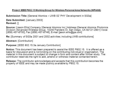 Project: IEEE P802.15 Working Group for Wireless Personal Area Networks (WPANS) Submission Title: [General Atomics – UWB 02' PHY Development in SG3a] Date.
