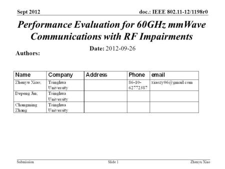 Doc.: IEEE 802.11-12/1198r0 Submission Sept 2012 Zhenyu XiaoSlide 1 Date: 2012-09-26 Authors: Performance Evaluation for 60GHz mmWave Communications with.