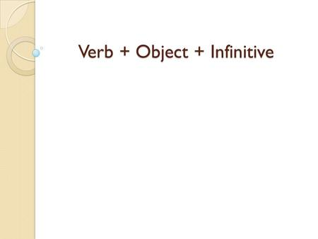 Verb + Object + Infinitive