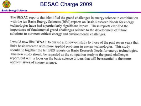 Basic Energy Sciences BESAC Charge 2009. Basic Energy Sciences BESAC Charge 2009 (continued)
