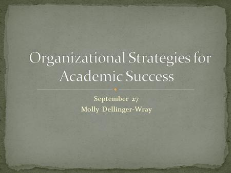September 27 Molly Dellinger-Wray. Parent of a student who currently attends school Teacher or school staff Administrator Other?