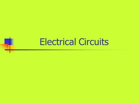 Electrical Circuits. In this activity you will: In this activity you will learn about two types of circuits. You will write a paragraph comparing and.