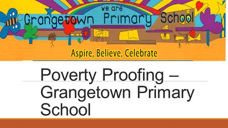 Poverty Proofing – Grangetown Primary School. Poverty.