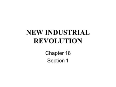 NEW INDUSTRIAL REVOLUTION Chapter 18 Section 1. The Centennial Celebrate US 100 th birthday (1876) in Philadelphia Fair to show American inventions.