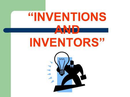 """INVENTIONS AND INVENTORS"". Thomas Alva Edison (1847 – 1931) An American inventor and businessman. He developed many devices that greatly influenced."