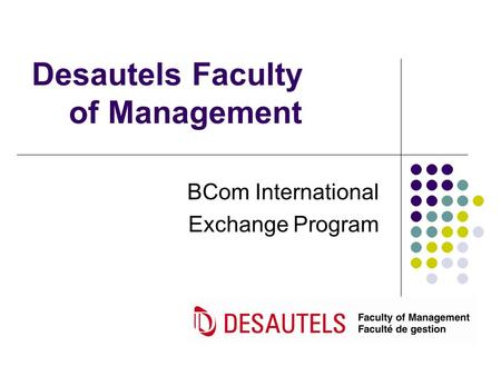 Desautels Faculty of Management BCom International Exchange Program.