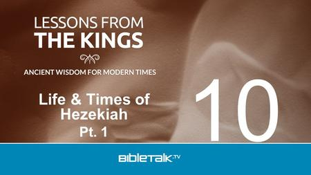 Life & Times of Hezekiah Pt. 1 10. Ahaz – 735 BC Made alliances with Pagan nations Was an idolater Died in 716 BC.
