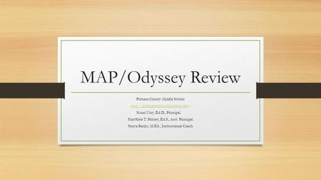 MAP/Odyssey Review Putnam County Middle School  Susan Usry, Ed.D., Principal ShayKele T. Holsey, Ed.S., Asst. Principal.