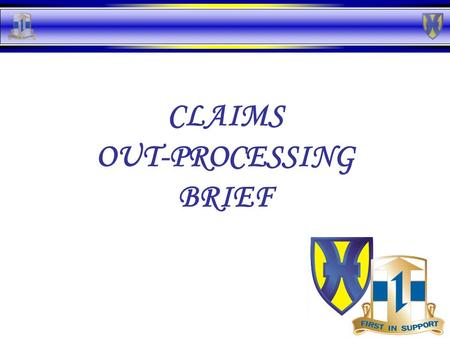 CLAIMS OUT-PROCESSING BRIEF. KAISERSLAUTERN CLAIMS OFFICE Location:Kleber Kaserne Bldg 3210, Room 110 Phone:DSN 483-8414 CIV 0631-411-8414 CJA:CPT Gilbertson.
