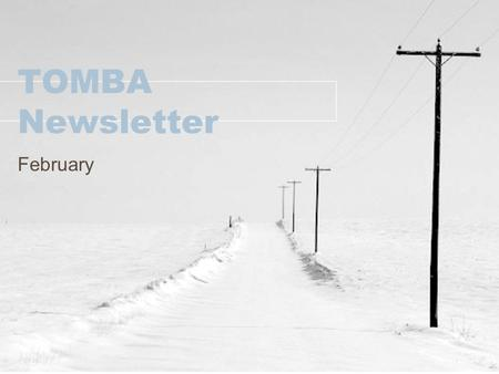 TOMBA Newsletter February. Announcements SEC-MBA Job/Internship Fair: Feb. 15 th - March 1 st –To register visit: