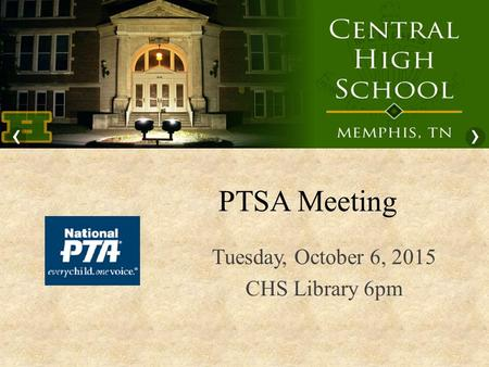 PTSA Meeting Tuesday, October 6, 2015 CHS Library 6pm.
