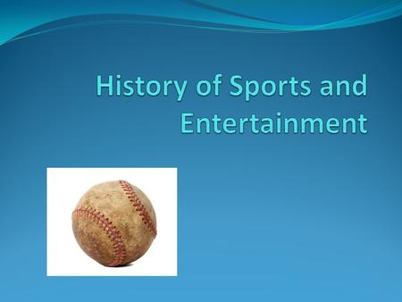 History of Leisure What do sports and entertainment have in common? Marketers have always sold participation in these events Consumers: people with free.