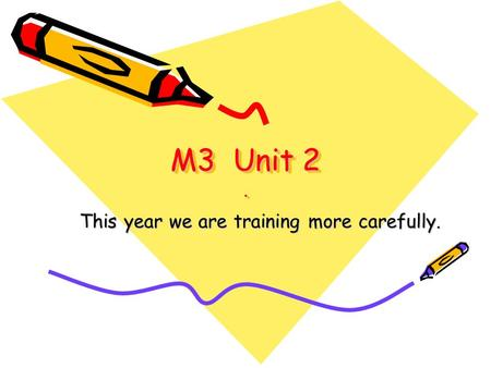 M3 Unit 2. This year we are training more carefully.