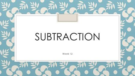 SUBTRACTION Week 12. LESSON 1 L O: to count forwards to 20 and backwards to 0. Starter: Get ready to blast off!!!! Look at the board to help you! 0,1,