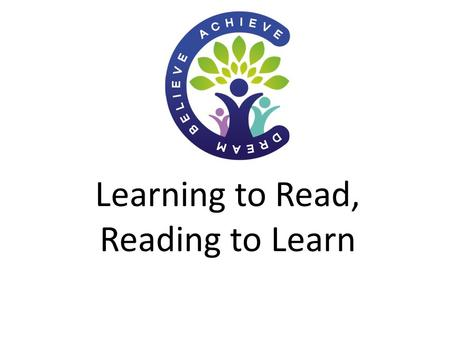 "Learning to Read, Reading to Learn. ""Children should be immersed in a recursive reading curriculum where they are able to explore, rehearse and revisit."