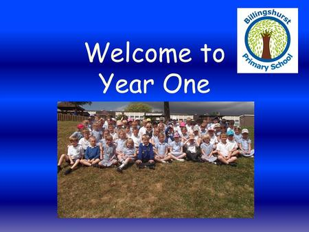 Welcome to Year One. Transition into Key Stage One.