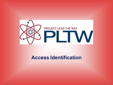 Access Identification © 2014 Project Lead The Way, Inc.Human Body Systems.