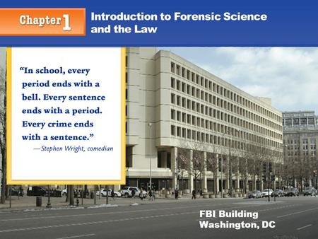 1 Introduction to Forensic Science and the Law FBI Building Washington, DC.
