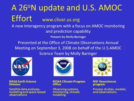 A 26 o N update and U.S. AMOC Effort www.clivar.us.org A new interagency program with a focus on AMOC monitoring and prediction capability Present by Molly.