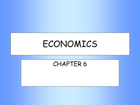ECONOMICS CHAPTER 6. CharacteristicsPerfect Competition # of Firms In Each Industry Many Market ConcentrationLow Type of ProductSimilar or Identical Availability.