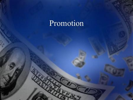 Promotion. Types of Promotion The characteristics of sales promotion The concept of trade promotions The different kinds of consumer sales promotions.