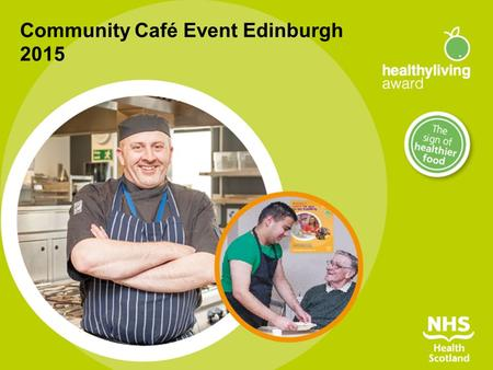 Community Café Event Edinburgh 2015. The best things in life are free  The Award is completely free  Duration 2 years  Support and resources are provided.