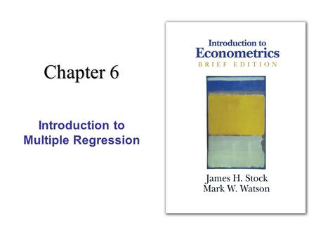 Chapter 6 Introduction to Multiple Regression. 2 Outline 1. Omitted variable bias 2. Causality and regression analysis 3. Multiple regression and OLS.