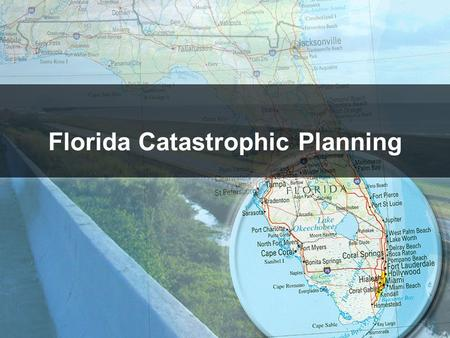 "Florida Catastrophic Planning. ""Failure Is Not An Option"" Planning Scenario."