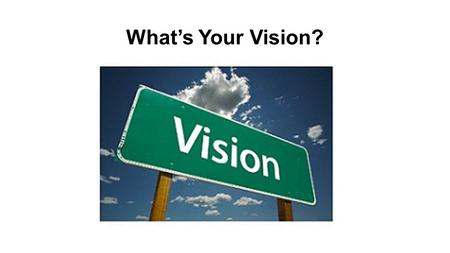 What's Your Vision?. ISTE Essential Conditions