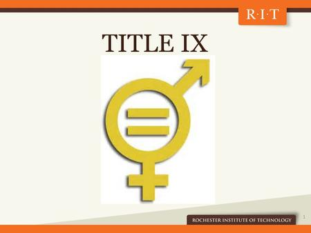 TITLE IX 1. Why are you here? 2 This presentation will… 1.Provide information 2.Review RIT policies and procedures 3.Explain your role 4.Identify resources.