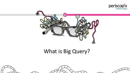 What is Big Query?. Agenda What is Big Query? Why is it good? What would you use it for? What does it have to do with GAP? Use Cases.