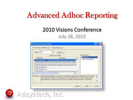 Advanced Adhoc Reporting 2010 Visions Conference July 28, 2010.