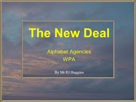 The New Deal Alphabet Agencies WPA By Mr RJ Huggins.