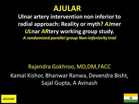 Ulnar artery intervention non inferior to radial approach: Reality or myth? AJmer ULnar ARtery working group study. A randomized parallel group Non-Inferiority.
