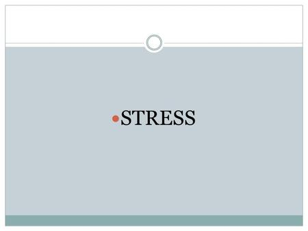 STRESS. Stress- The body's response to physical or mental demands or pressures.