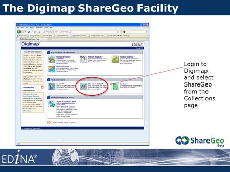 The Digimap ShareGeo Facility Login to Digimap and select ShareGeo from the Collections page.